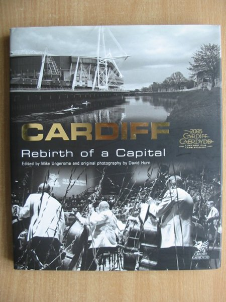 Photo of CARDIFF REBIRTH OF A CAPITAL written by Ungersma, Mike illustrated by Hurn, David published by Cardiff Council (STOCK CODE: 589700)  for sale by Stella & Rose's Books