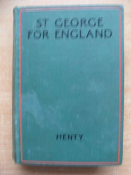 Photo of ST. GEORGE FOR ENGLAND written by Henty, G.A. illustrated by Gillett, Frank published by Blackie & Son Ltd. (STOCK CODE: 591164)  for sale by Stella & Rose's Books