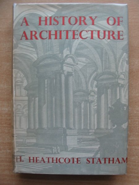 Photo of A HISTORY OF ARCHITECTURE written by Statham, H. Heathcote<br />Braun, Hugh published by B.T. Batsford (STOCK CODE: 591204)  for sale by Stella & Rose's Books