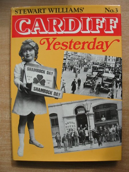 Photo of CARDIFF YESTERDAY No. 3 written by Williams, Stewart published by Stewart Williams (STOCK CODE: 591335)  for sale by Stella & Rose's Books