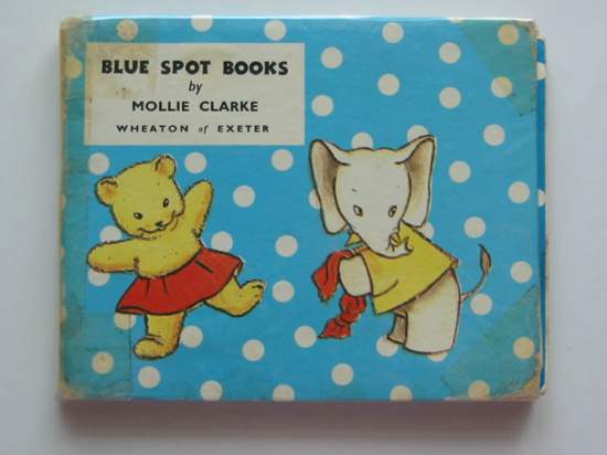 Photo of BLUE SPOT BOOKS written by Clarke, Mollie illustrated by Clarke, Mollie published by Wheaton Of Exeter (STOCK CODE: 591909)  for sale by Stella & Rose's Books