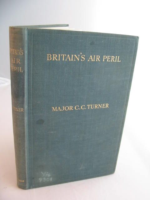 Photo of BRITAIN'S AIR PERIL written by Turner, Charles C. published by Sir Isaac Pitman & Sons Ltd. (STOCK CODE: 593088)  for sale by Stella & Rose's Books