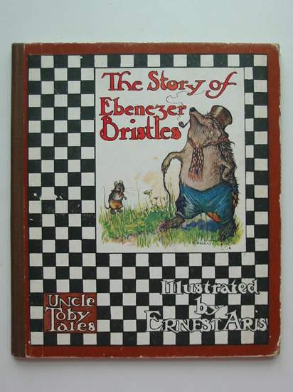 Photo of THE STORY OF EBENEZER BRISTLES written by Aris, Ernest A. illustrated by Aris, Ernest A. published by Humphrey Milford (STOCK CODE: 594297)  for sale by Stella & Rose's Books