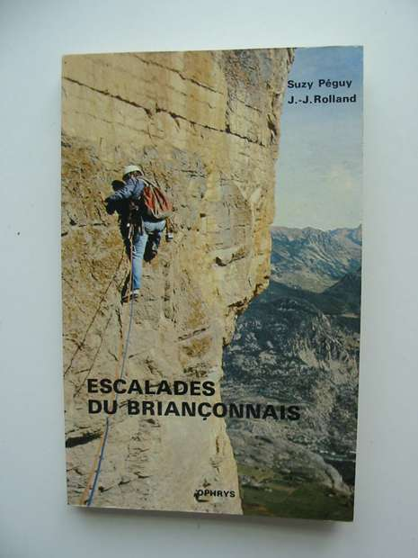 Photo of ESCALADES DU BRIANCONNAIS written by Peguy, Suzy<br />Rolland, Jean-Jacques published by Ophrys (STOCK CODE: 595267)  for sale by Stella & Rose's Books