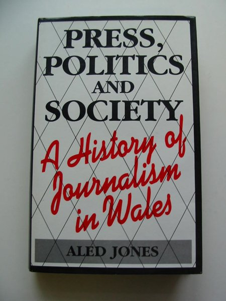 Photo of PRESS, POLITICS AND SOCIETY written by Jones, Aled Gruffydd published by University of Wales (STOCK CODE: 595389)  for sale by Stella & Rose's Books
