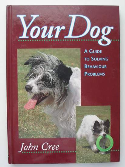 Photo of YOUR DOG written by Cree, John published by The Crowood Press (STOCK CODE: 597418)  for sale by Stella & Rose's Books