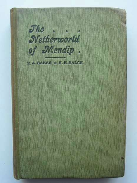 Photo of THE NETHERWORLD OF MENDIP written by Baker, Ernest A.<br />Balch, H.E. published by J. Baker and Son (STOCK CODE: 597696)  for sale by Stella & Rose's Books