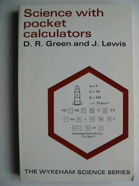 Photo of SCIENCE WITH POCKET CALCULATORS written by Green, D.R.<br />Lewis, J. published by Wykeham Publications (STOCK CODE: 598001)  for sale by Stella & Rose's Books