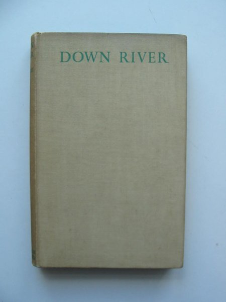 Photo of DOWN RIVER written by Boumphrey, Geoffrey published by George Allen & Unwin Ltd. (STOCK CODE: 598164)  for sale by Stella & Rose's Books