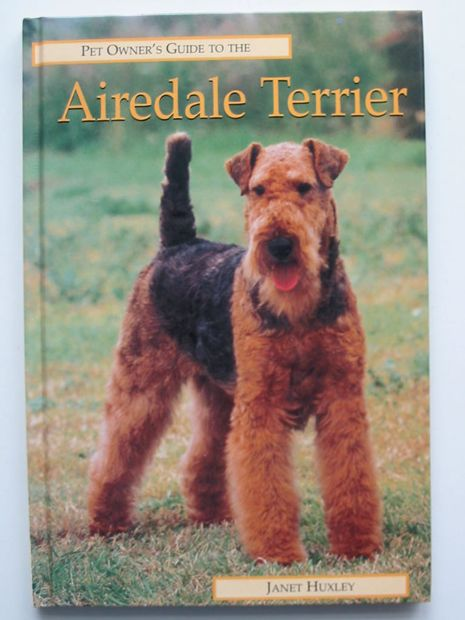 Photo of PET OWNER'S GUIDE TO THE AIREDALE TERRIER written by Huxley, Janet published by Ringpress Books (STOCK CODE: 599031)  for sale by Stella & Rose's Books