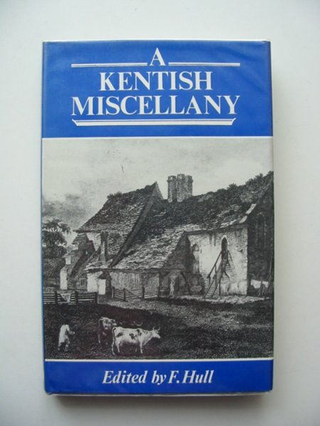 Photo of A KENTISH MISCELLANY written by Hull, F. published by Kent Archaeological Society (STOCK CODE: 607414)  for sale by Stella & Rose's Books