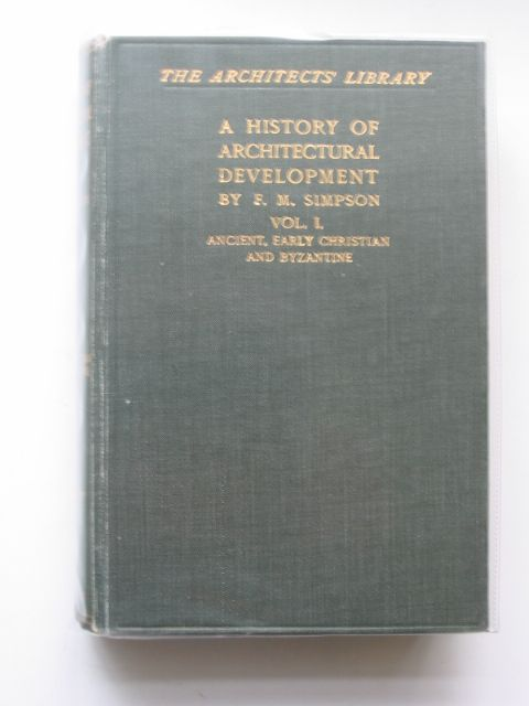 Photo of A HISTORY OF ARCHITECTURAL DEVELOPMENT VOL I written by Simpson, F.M. published by Longmans, Green & Co. (STOCK CODE: 613171)  for sale by Stella & Rose's Books