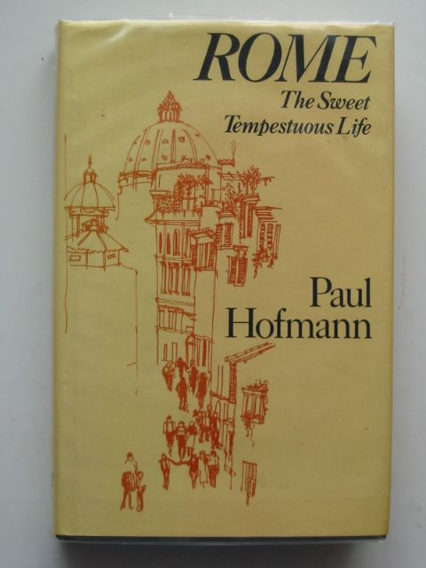 Photo of ROME THE SWEET TEMPESTUOUS LIFE written by Hofmann, Paul published by The Harvill Press (STOCK CODE: 613854)  for sale by Stella & Rose's Books