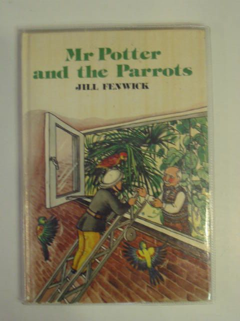 Photo of MR POTTER AND THE PARROTS written by Fenwick, Jill illustrated by Fenwick, Jill published by World's Work Ltd. (STOCK CODE: 620663)  for sale by Stella & Rose's Books
