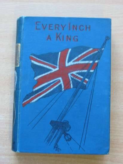 Photo of EVERY INCH A KING written by Bliss, Mrs. J. Worthington illustrated by Weir, Harrison published by Griffith Farran Browne & Co Limited. (STOCK CODE: 625714)  for sale by Stella & Rose's Books
