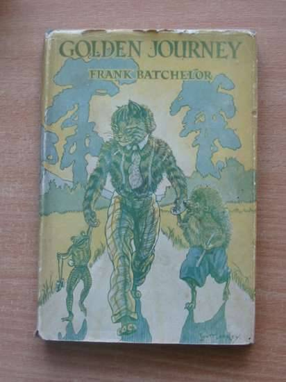 Photo of GOLDEN JOURNEY written by Batchelor, Frank illustrated by Scott-Langley, Nina published by George Newnes Limited (STOCK CODE: 625953)  for sale by Stella & Rose's Books