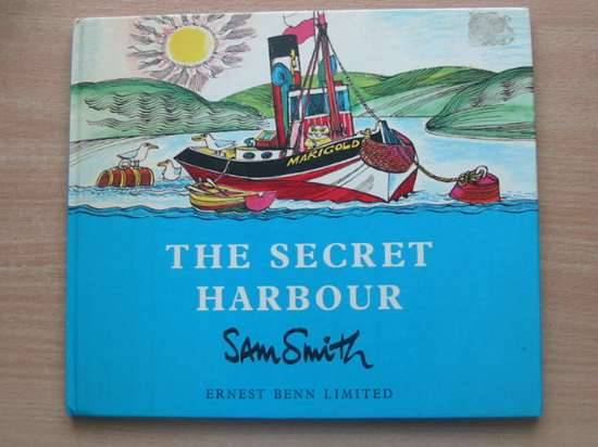 Photo of THE SECRET HARBOUR written by Smith, Sam illustrated by Smith, Sam published by Ernest Benn Limited (STOCK CODE: 625956)  for sale by Stella & Rose's Books