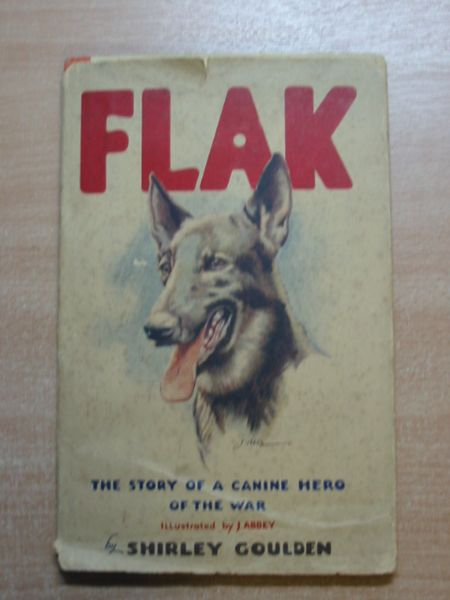 Photo of FLAK THE STORY OF A CANINE HERO OF THE WAR written by Goulden, Shirley illustrated by Abbey, J. published by W.H. Allen & Co. Limited (STOCK CODE: 626742)  for sale by Stella & Rose's Books