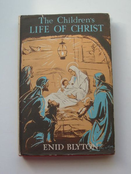 Photo of THE CHILDREN'S LIFE OF CHRIST written by Blyton, Enid illustrated by Soper, Eileen published by Methuen (STOCK CODE: 626978)  for sale by Stella & Rose's Books