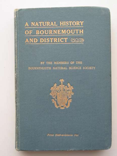 Photo of A NATURAL HISTORY OF BOURNEMOUTH AND DISTRICT written by Morris, Daniel published by The Bournemouth Natural Science Society (STOCK CODE: 627575)  for sale by Stella & Rose's Books