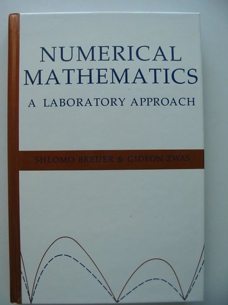 Photo of NUMERICAL MATHEMATICS A LABORATORY APPROACH written by Breuer, Shlomo<br />Zwas, Gideon published by Cambridge University Press (STOCK CODE: 627797)  for sale by Stella & Rose's Books