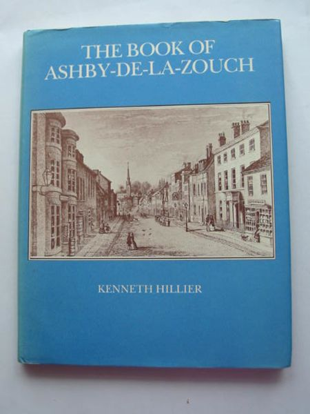 Photo of THE BOOK OF ASHBY-DE-LA-ZOUCH written by Hillier, Kenneth published by Barracuda Books (STOCK CODE: 628449)  for sale by Stella & Rose's Books