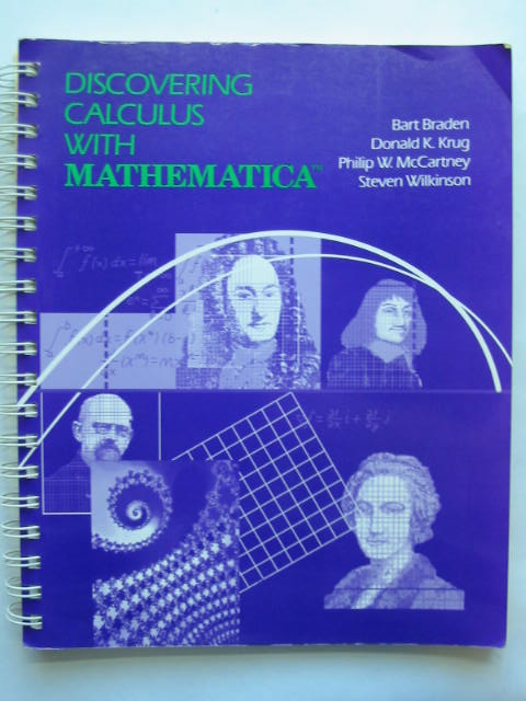 Photo of DISCOVERING CALCULUS WITH MATHEMATICA written by Braden, Bart<br />Krug, Donald K.<br />et al,  published by John Wiley & Sons (STOCK CODE: 628520)  for sale by Stella & Rose's Books