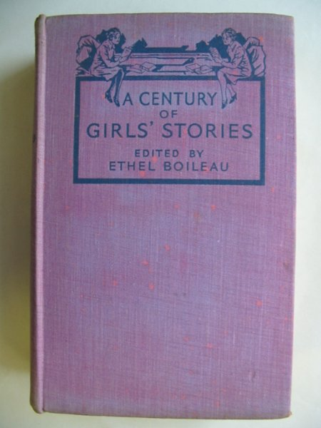 Photo of A CENTURY OF GIRLS' STORIES written by Boileau, Ethel published by Hutchinson & Co. (STOCK CODE: 628577)  for sale by Stella & Rose's Books