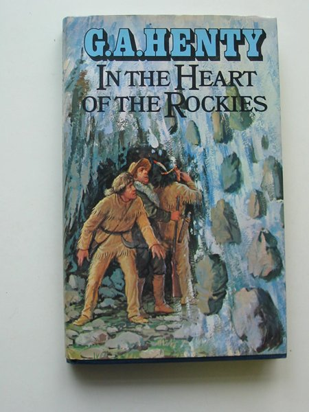 Photo of IN THE HEART OF THE ROCKIES written by Henty, G.A. published by W. Foulsham & Co. Ltd. (STOCK CODE: 628937)  for sale by Stella & Rose's Books