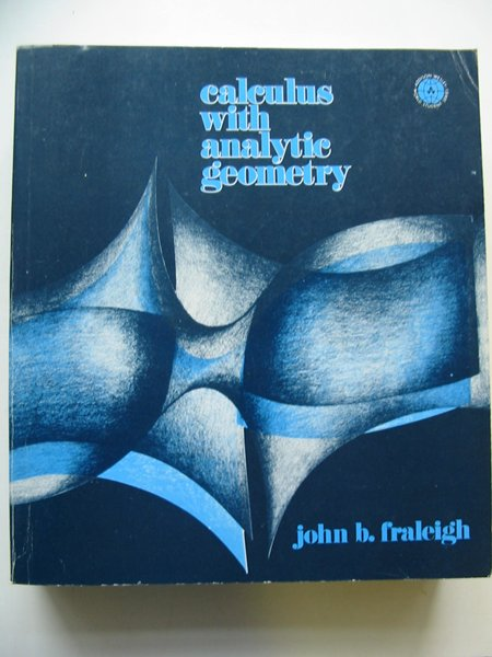 Photo of CALCULUS WITH ANALYTIC GEOMETRY written by Fraleigh, John B. published by Addison-Wesley Publishing Company Inc. (STOCK CODE: 628958)  for sale by Stella & Rose's Books
