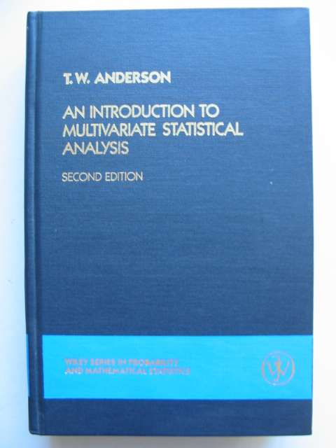 Photo of AN INTRODUCTION TO MULTIVARIATE STATISTICAL ANALYSIS written by Andersen, T.W. published by John Wiley & Sons (STOCK CODE: 629811)  for sale by Stella & Rose's Books