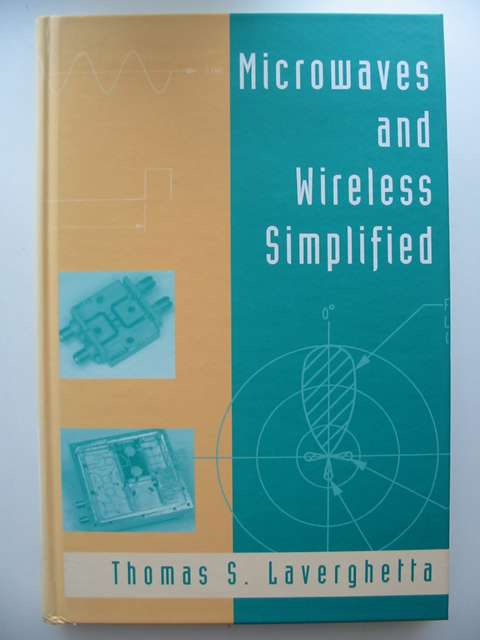 Photo of MICROWAVES AND WIRELESS SIMPLIFIED written by Laverghetta, Thomas S. published by Artech House (STOCK CODE: 630936)  for sale by Stella & Rose's Books
