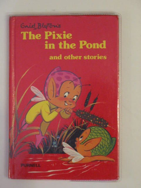 Photo of THE PIXIE IN THE POND AND OTHER STORIES written by Blyton, Enid published by Purnell Books (STOCK CODE: 653676)  for sale by Stella & Rose's Books