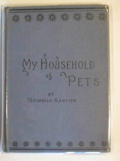 Photo of MY HOUSEHOLD OF PETS written by Gautier, Theophile published by Roberts Brothers (STOCK CODE: 655913)  for sale by Stella & Rose's Books