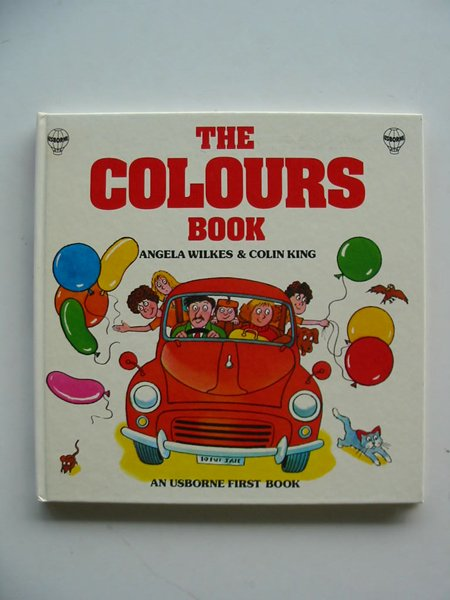 Photo of THE COLOURS BOOK written by Wilkes, Angela illustrated by King, Colin published by Usborne (STOCK CODE: 658281)  for sale by Stella & Rose's Books