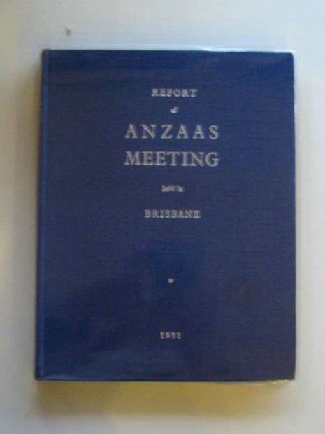 Photo of REPORT OF ANZAAS MEETING HELD IN BRISBANE 1951 written by Herbert, D.A. published by A.H. Tucker (STOCK CODE: 658920)  for sale by Stella & Rose's Books