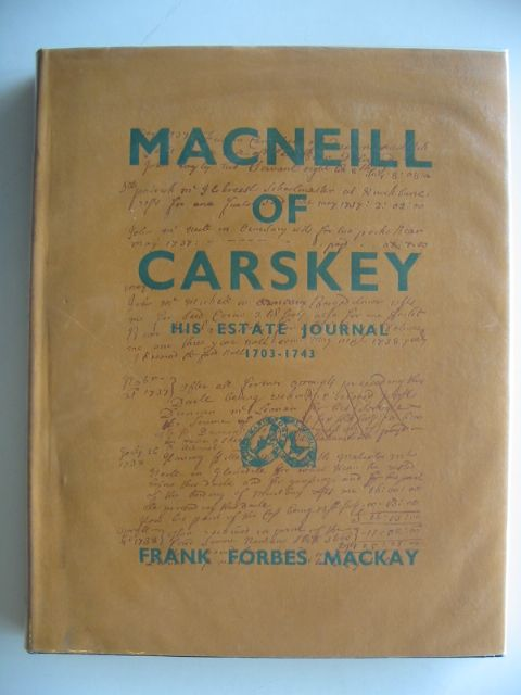 Photo of MACNEILL OF CARSKEY written by Mackay, Frank Forbes<br />MacNeill, Malcolm published by M. Macdonald (STOCK CODE: 659720)  for sale by Stella & Rose's Books