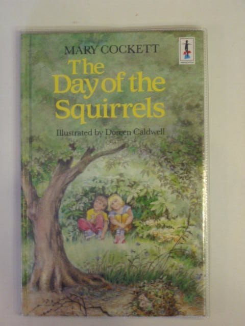 Photo of THE DAY OF THE SQUIRRELS written by Cockett, Mary illustrated by Caldwell, Doreen published by Jonathan Cape (STOCK CODE: 665885)  for sale by Stella & Rose's Books