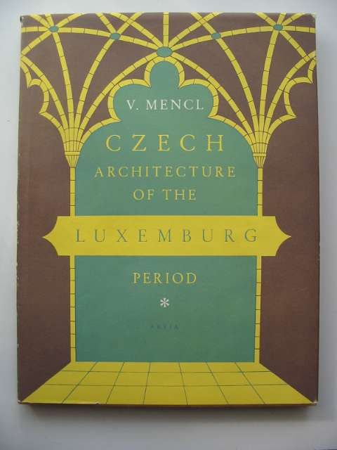 Photo of CZECH ARCHITECTURE OF THE LUXEMBURG PERIOD written by Mencl, Vaclav published by Artia (STOCK CODE: 670192)  for sale by Stella & Rose's Books