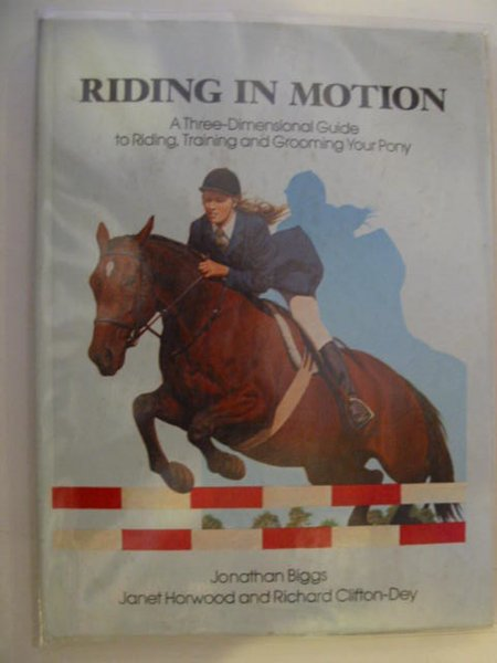 Photo of RIDING IN MOTION written by Biggs, Jonathan<br />Horwood, Janet<br />Clifton-Dey, Richard published by Simon & Schuster (STOCK CODE: 671670)  for sale by Stella & Rose's Books