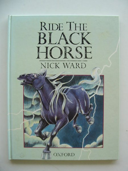 Photo of RIDE THE BLACK HORSE written by Ward, Nick illustrated by Ward, Nick published by Oxford University Press (STOCK CODE: 674279)  for sale by Stella & Rose's Books