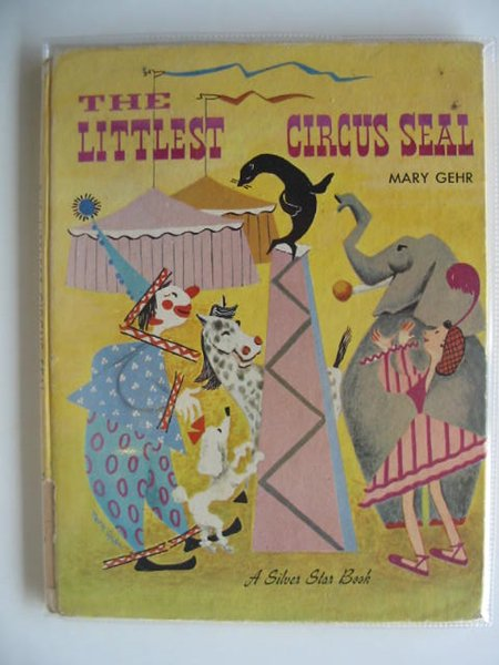 Photo of THE LITTLEST CIRCUS SEAL written by Gehr, Mary illustrated by Gehr, Mary published by World's Work Ltd. (STOCK CODE: 679323)  for sale by Stella & Rose's Books