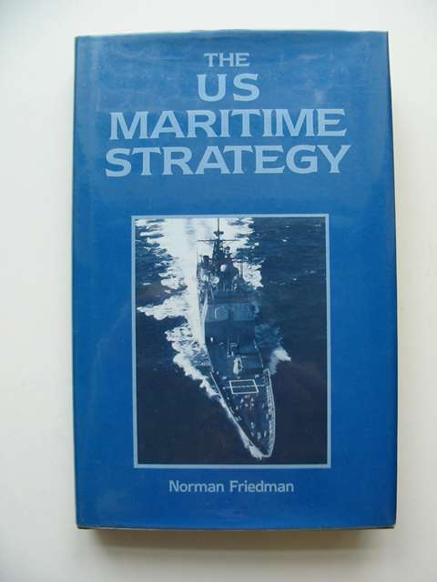 Photo of THE US MARITIME STRATEGY written by Friedman, Norman published by Jane's Publishing Company (STOCK CODE: 679643)  for sale by Stella & Rose's Books