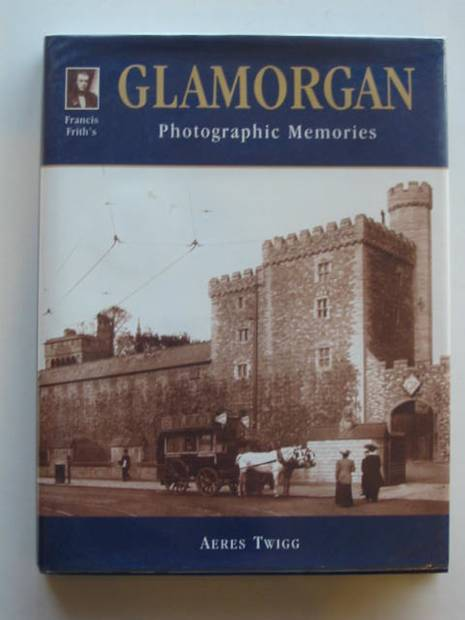 Photo of FRANCIS FRITH'S GLAMORGAN PHOTOGRAPHIC MEMORIES written by Twigg, Aeres illustrated by Frith, Francis published by Frith Book Company (STOCK CODE: 681683)  for sale by Stella & Rose's Books