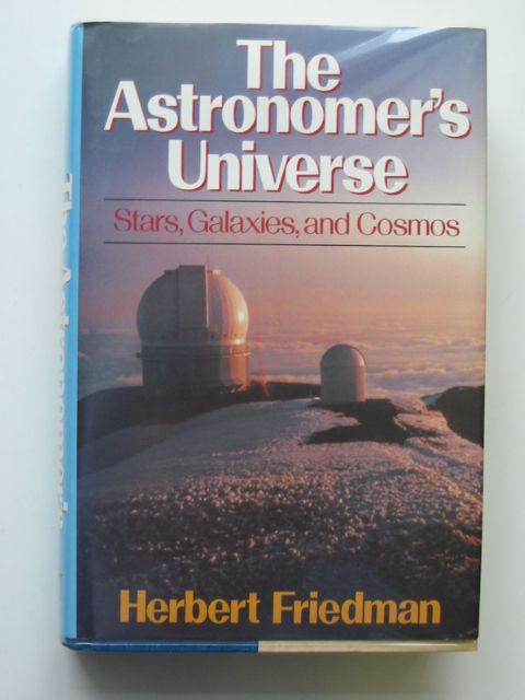 Photo of THE ASTRONOMER'S UNIVERSE written by Friedman, Herbert published by W.W. Norton & Company Inc. (STOCK CODE: 682126)  for sale by Stella & Rose's Books