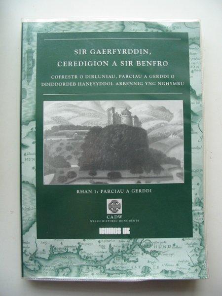 Photo of SIR GAERFYRDDIN, CEREDIGION A SIR BENFRO RHAN1: PARCIAU A GERDDI published by CADW (STOCK CODE: 684279)  for sale by Stella & Rose's Books