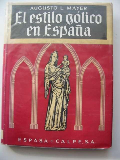 Photo of EL ESTILO GOTICO EN ESPANA written by Mayer, Augusto L. published by Espasa Calpe (STOCK CODE: 684903)  for sale by Stella & Rose's Books