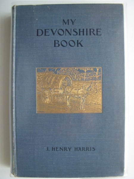 Photo of MY DEVONSHIRE BOOK written by Harris, J. Henry published by The Western Morning News (STOCK CODE: 690221)  for sale by Stella & Rose's Books