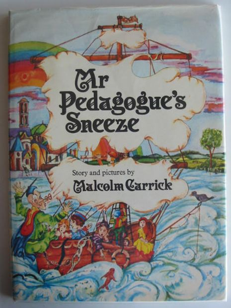Photo of MR PEDAGOGUE'S SNEEZE written by Carrick, Malcolm illustrated by Carrick, Malcolm published by Andre Deutsch (STOCK CODE: 690392)  for sale by Stella & Rose's Books