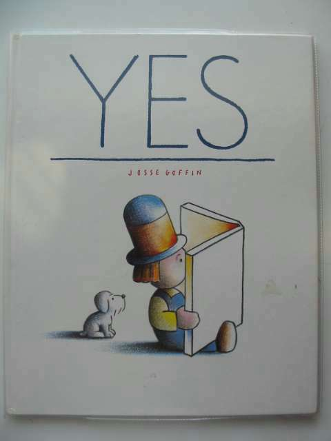 Photo of YES written by Goffin, Josse illustrated by Goffin, Josse published by Impact Books (STOCK CODE: 690537)  for sale by Stella & Rose's Books